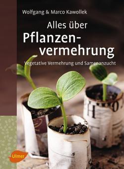 Alles über Pflanzenvermehrung, Kawollek