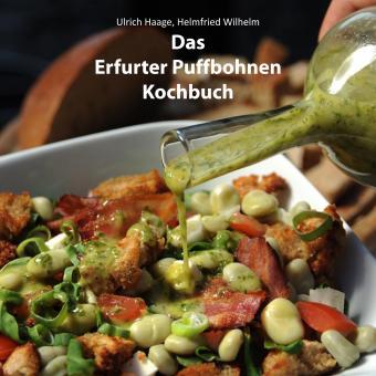 Das Erfurter Puffbohnen Kochbuch, Ulrich Haage & Helmfried Wilhelm