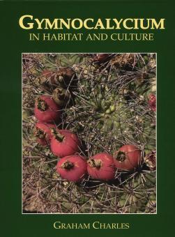 Gymnocalycium in Habitat and Culture - Graham Charles
