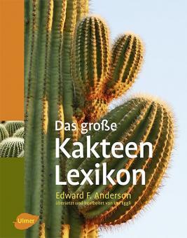Das große Kakteenlexikon - Edward F. Anderson, Urs Eggli