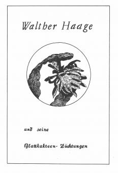 Walther Haage and his Epiphyllum-Hybrids - Hans-Friedrich Haage & Claudia Schliebener (in German)